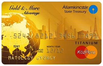 Van amit nem lehet pénzért megvenni,             minden másra ott a KÖZPÉNZ.                                KözPénz - Gold Card